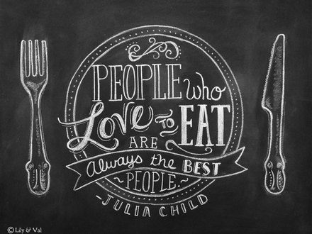 People Who Love Drama People Who Love to Eat by Julia Child