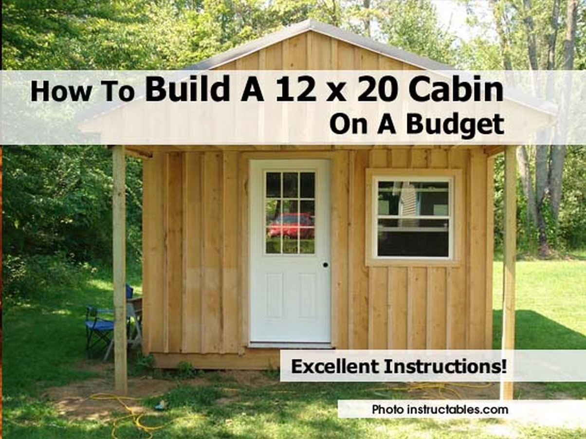 How to build a 12 x 20 cabin on a budget how to build a for How to build a home on a budget